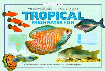 Image for Essential guide to Choosing Your Tropical Freshwater Fish, An (Tankmasters Series)