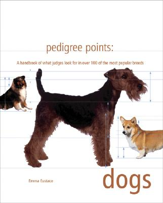 Image for Pedigree Points: Dogs: A Handbook of What Judges Look for in Over 100 of the Most Popular Breeds