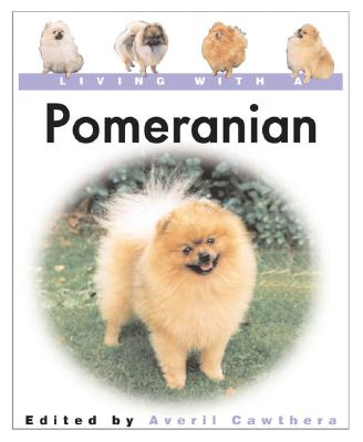Image for Living With a Pomeranian (Living With a Pet Series)
