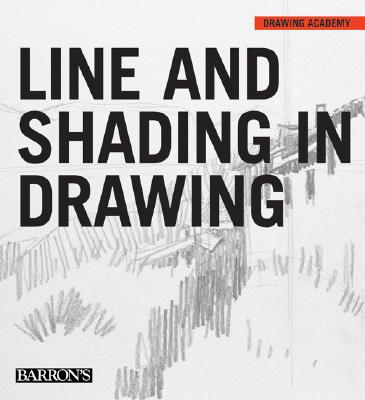 Image for Line and Shading in Drawing (Drawing Academy Series)