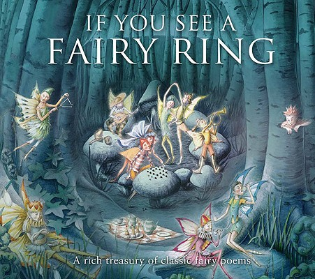 Image for If You See a Fairy Ring: A Rich Treasury of Classic Fairy Poems