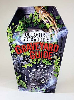 Image for Octavius Grimwood's Graveyard Guide: to Vampires, Zombies, and Things You Don't Want to Meet in the Night
