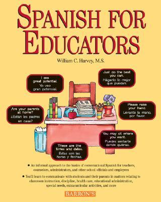Spanish For Educators with Audio Compact Discs, William C. Harvey  M.S.