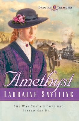 Amethyst (Dakotah Treasures #4), Lauraine Snelling