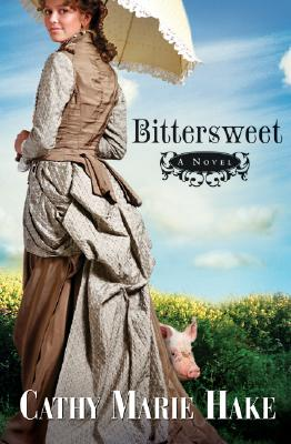 Image for Bittersweet (California Historical Series #2)