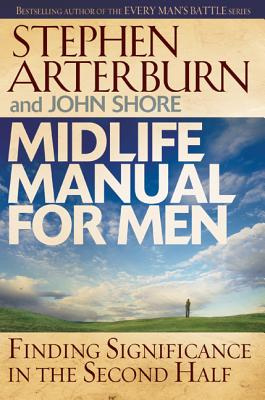 Image for Midlife Manual for Men: Finding Significance in the Second Half (Life Transitions)