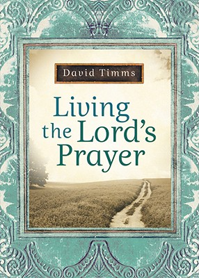 Image for Living the Lord's Prayer