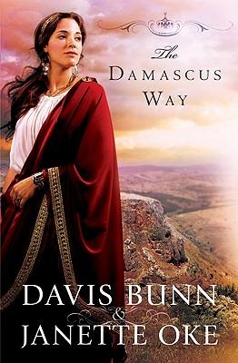 The Damascus Way (Acts of Faith Series, Book 3), Janette Oke, Davis Bunn