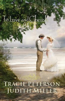To Love and Cherish (Bridal Veil Island), Tracie Peterson, Judith Miller