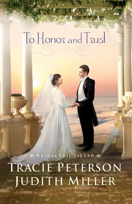 To Honor and Trust (Bridal Veil Island), Tracie Peterson, Judith Miller