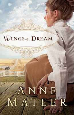 Wings of a Dream, Anne Mateer