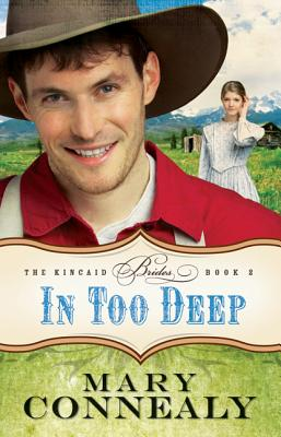 In Too Deep (The Kincaid Brides), Mary Connealy