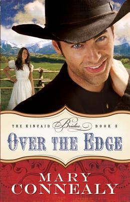 Over the Edge (The Kincaid Brides), Mary Connealy