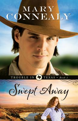 Swept Away (Trouble in Texas), Mary Connealy