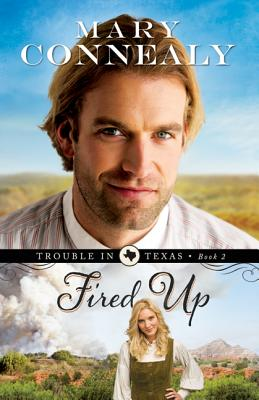 Fired Up (Trouble in Texas), Mary Connealy