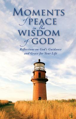 Moments of Peace in the Wisdom of God, Baker Publishing Group [Compiler]