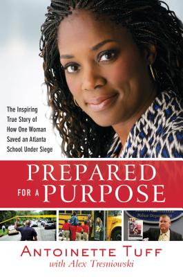Image for Prepared for a Purpose: The Inspiring True Story of How One Woman Saved an Atlanta School Under Siege