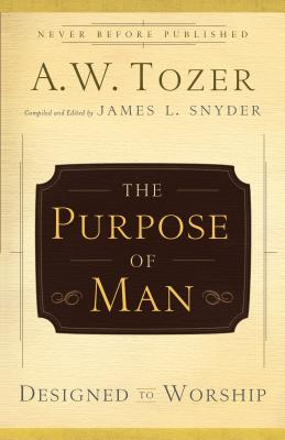 Image for The Purpose of Man: Designed to Worship