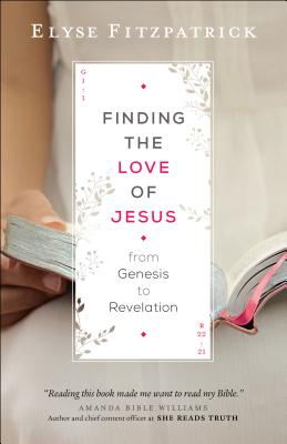 Image for Finding the Love of Jesus from Genesis to Revelation