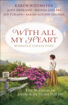 Image for With All My Heart Romance Collection: Five Novellas of Living Love to the Fullest