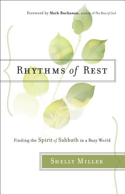 Image for Rhythms of Rest: Finding the Spirit of Sabbath in a Busy World