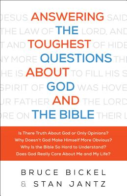Image for Answering the Toughest Questions About God and the Bible