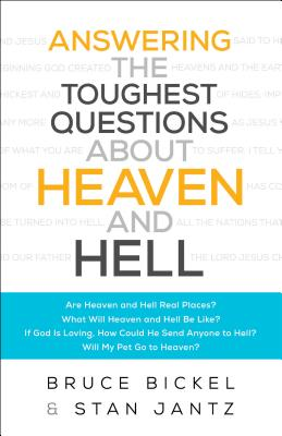 Image for Answering the Toughest Questions About Heaven and Hell
