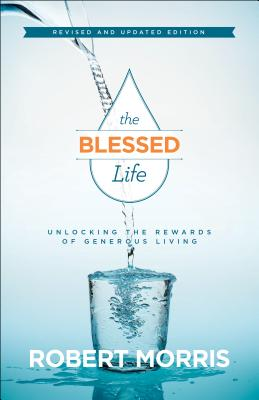 Image for The Blessed Life: Unlocking the Rewards of Generous Living