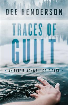 Traces of Guilt (An Evie Blackwell Cold Case), Henderson, Dee