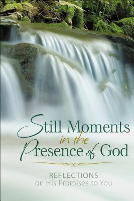 Image for Still Moments in the Presence of God: Reflections on His Promises to You