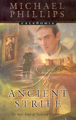 An Ancient Strife (Caledonia Series, Book 2), Michael Phillips