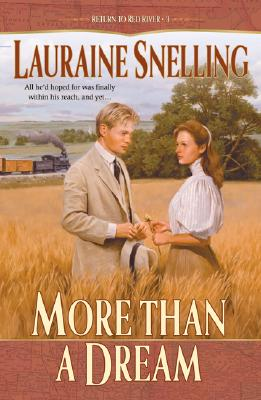 More Than a Dream (Return to Red River #3), Lauraine Snelling