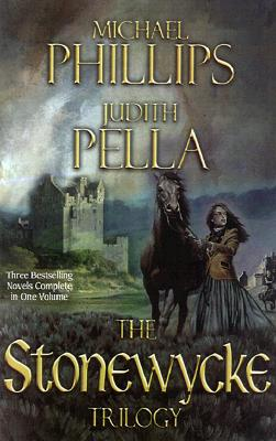 The Stonewycke Trilogy: The Heather Hills of Stonewycke / Flight from Stonewycke / The Lady of Stonewycke, Phillips, Michael And  Judith Pella
