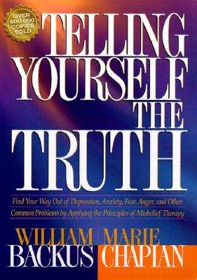 Telling Yourself the Truth, Backus, William;Chapian, Marie