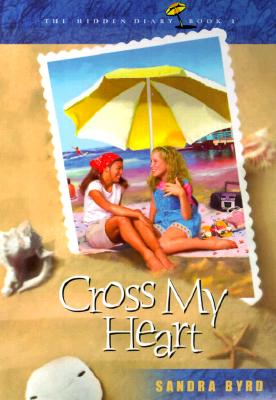 Cross My Heart (Hidden Diary), Byrd, Sandra