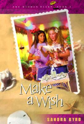 Make a Wish (Hidden Diary), Byrd, Sandra