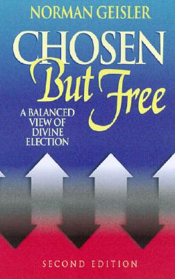 Image for Chosen But Free: A Balanced View of Divine Election