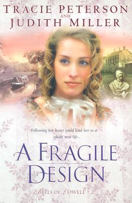 Fragile Design, TRACIE PETERSON, JUDITH MILLER