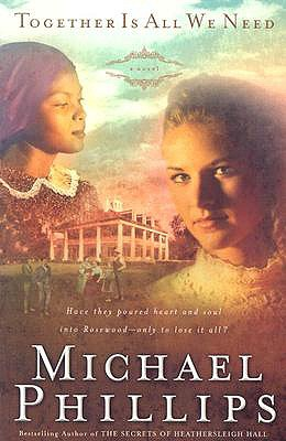 Together Is All We Need (Shenandoah Sisters), MICHAEL R. PHILLIPS