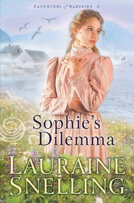 Image for Sophie's Dilemma (Daughters of Blessing Book #2)