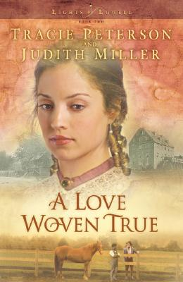 Image for A Love Woven True (Lights of Lowell Series #2)