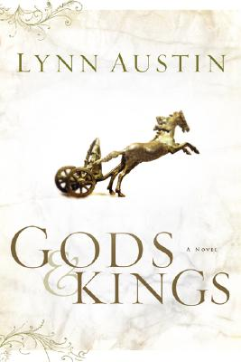 Gods and Kings (Chronicles of the Kings #1) (Volume 1), Austin, Lynn