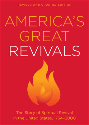 Image for America's Great Revivals: The Story of Spiritual Revival in the United States, 1734-2000