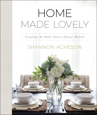 Image for Home Made Lovely: Creating the Home You've Always Wanted