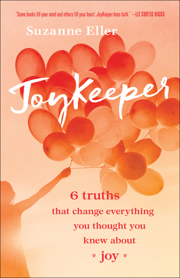 Image for JoyKeeper: 6 Truths That Change Everything You Thought You Knew about Joy