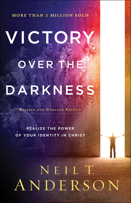 Image for Victory Over the Darkness: Realize the Power of Your Identity in Christ