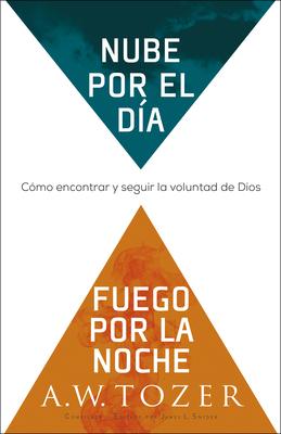 Image for Nube por el día, fuego por la noche: Cómo encontrar y seguir la voluntad de Dios (Spanish Edition)