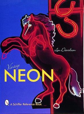 Vintage Neon (Schiffer Reference Book), Davidson, Len