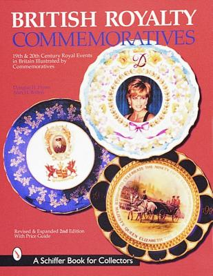Image for British Royalty Commemoratives (Schiffer Book for Collectors (Paperback))