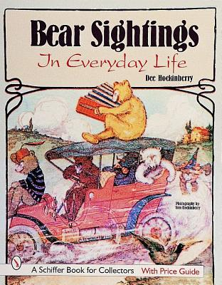 Image for Bear Sightings: In Everyday Life (Schiffer Book for Collectors)